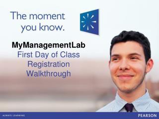 MyManagementLab First Day of Class Registration Walkthrough