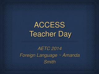 ACCESS  Teacher Day
