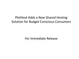 PlotHost Adds a New Shared Hosting Solution for Budget Consc
