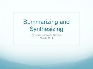 Summarizing and Synthesizing