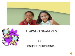 LEARNER ENGAGEMENT
