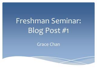 Freshman Seminar: Blog Post #1
