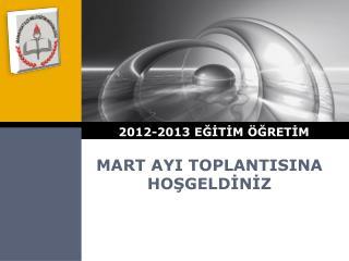 MART AYI TOPLANTISINA  HOŞGELDİNİZ
