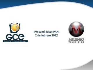 Precandidatos PAN 2 de febrero 2012