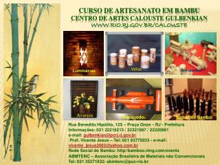 Curso de Artesanato em Bambu Centro de Artes  Calouste Gulbenkian rio.rj.br/calouste