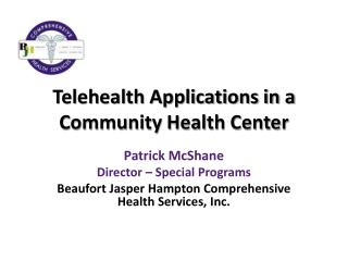 Telehealth Applications in a Community Health Center