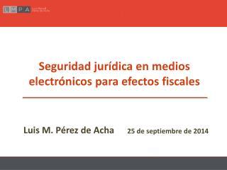 Seguridad jurídica  en  medios electrónicos para efectos  fiscales