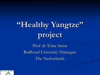 """Healthy Yangtze"" project"