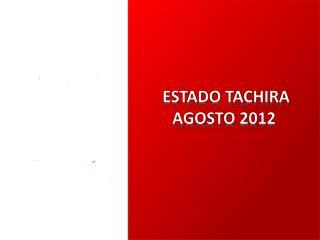 ESTADO  TACHIRA  AGOSTO 2012