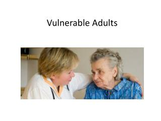 Vulnerable Adults