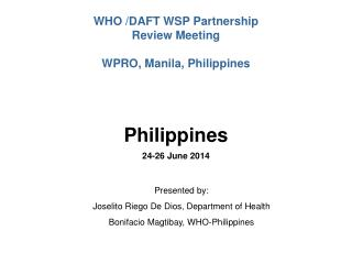 WHO /DAFT WSP Partnership  Review Meeting WPRO, Manila, Philippines