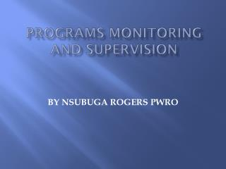 PROGRAMS MONITORING AND SUPERVISION