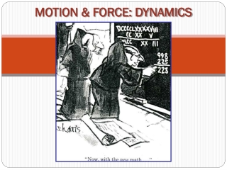 Force  causes acceleration  depends on magnitude and direction  1st Law: with no net Force, an object stays in its curre