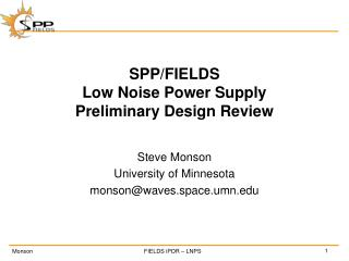 SPP/FIELDS Low Noise Power Supply Preliminary  Design Review