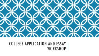 College Application and Essay Workshop