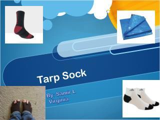 Tarp Sock
