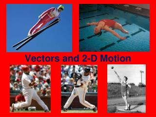 Vectors and 2-D Motion