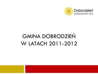 gmina Dobrodzień  w  latach 2011-2012
