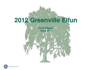 2012 Greenville  Elfun Chris Higgins Rudy Hall