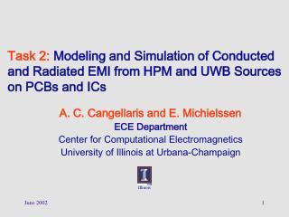 A. C. Cangellaris and E. Michielssen  ECE Department Center for Computational Electromagnetics