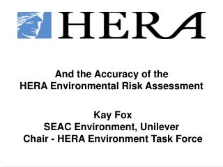 And the Accuracy of the HERA Environmental Risk Assessment