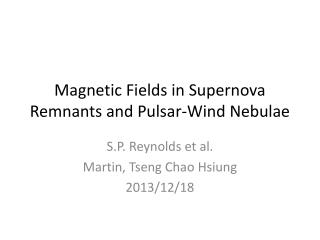 Magnetic Fields in Supernova Remnants and Pulsar-Wind Nebulae