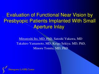 Evaluation of Functional Near Vision by Presbyopic Patients Implanted With Small Aperture Inlay