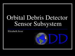 Orbital Debris Detector   Sensor Subsystem