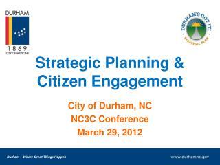 Strategic Planning &  Citizen Engagement