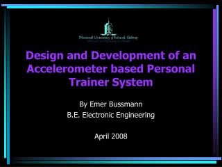 Design and Development of an Accelerometer based Personal Trainer System