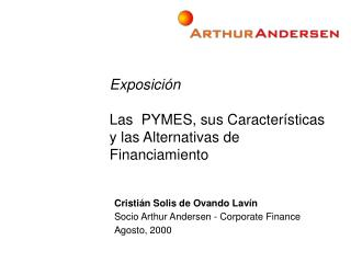 Exposición Las  PYMES, sus Características y las Alternativas de Financiamiento