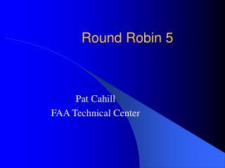 Round Robin 5