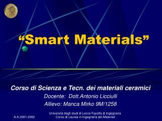 """"""" Smart Materials """""""