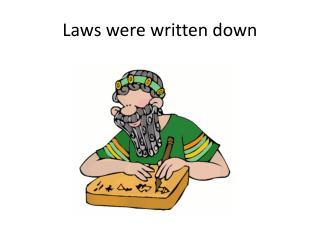 Laws were written down
