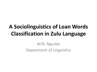 A Sociolinguistics of Loan Words Classification in Zulu Language