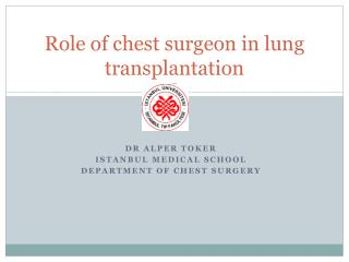Role of chest surgeon in lung transplantation