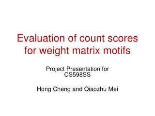 Evaluation of count scores for weight matrix motifs
