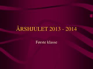 ÅRSHJULET 2013 - 2014