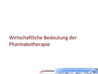 Wirtschaftliche Bedeutung der Pharmakotherapie