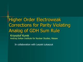 Higher Order Electroweak Corrections for Parity Violating Analog of GDH Sum Rule