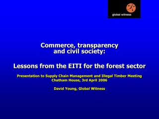 Commerce, transparency  and civil society: Lessons from the EITI for the forest sector