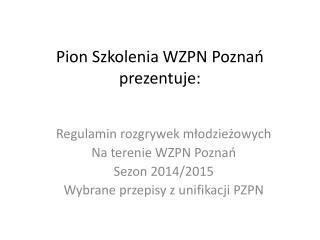Pion Szkolenia WZPN Pozna? prezentuje: