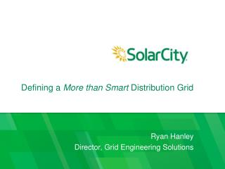 Defining a  More than Smart  Distribution Grid