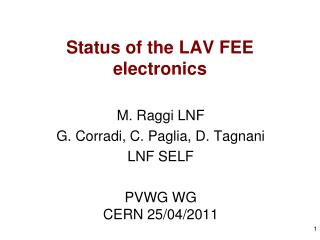 Status of the  LAV FEE  electronics