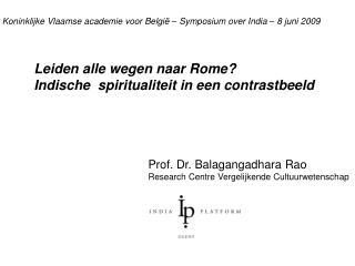 Prof. Dr. Balagangadhara Rao Research Centre Vergelijkende Cultuurwetenschap