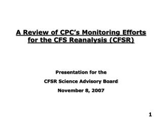 A Review of CPC�s Monitoring Efforts for the CFS Reanalysis (CFSR)