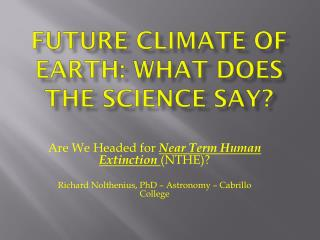 Future Climate of Earth: What does the Science Say?
