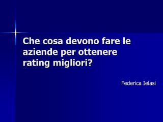 Che cosa devono fare le aziende per ottenere  rating migliori?