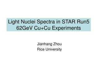 Light Nuclei Spectra in STAR Run5 62GeV Cu+Cu Experiments