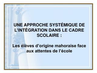 UNE APPROCHE SYST É MIQUE DE L'INTÉGRATION DANS LE CADRE SCOLAIRE: